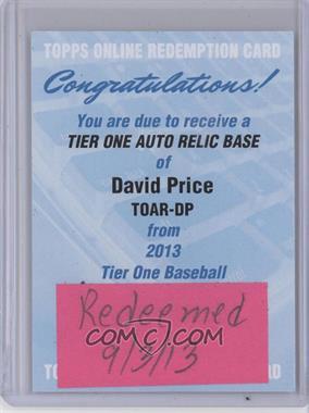 2013 Topps Tier One - Autographed Relics #TOAR-DP - David Price /99 [REDEMPTIONBeingRedeemed]