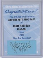 Matt Holliday /99 [REDEMPTION Being Redeemed]