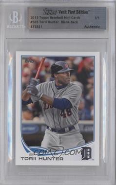 2013 Topps Topps Vault First Edition Encased #565 - Torii Hunter /1 [BGS AUTHENTIC]