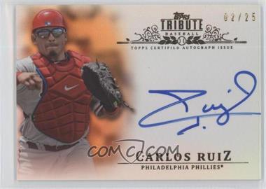 2013 Topps Tribute - Certified Autograph Issue - Orange [Autographed] #TA-CRU - Carlos Ruiz /25