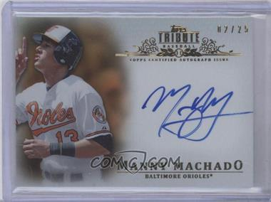 2013 Topps Tribute - Certified Autograph Issue - Orange [Autographed] #TA-MMA - Manny Machado /25