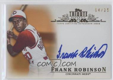 2013 Topps Tribute Certified Autograph Issue Orange [Autographed] #TA-FR - Frank Robinson /25