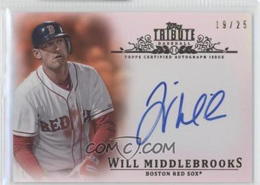 2013 Topps Tribute Certified Autograph Issue Orange [Autographed] #TA-WM4 - Will Middlebrooks /25