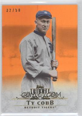2013 Topps Tribute Orange #100 - Ty Cobb /50