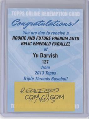 2013 Topps Triple Threads - Rookie and Future Phenom Autographed Relics - Emerald #127 - Future Phenoms - Yu Darvish /50 [REDEMPTION Being Redeemed]