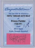 Prince Fielder /18 [REDEMPTION Being Redeemed]