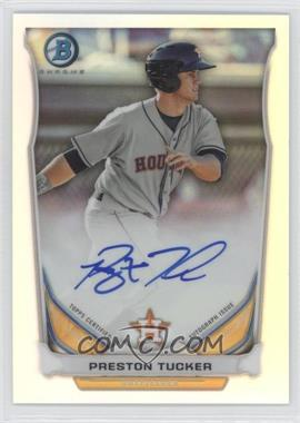 2014 Bowman Prospect Autographs Chrome Refractor #BCAP-PT - Preston Tucker /500