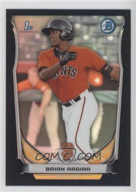 2014 Bowman Prospects Chrome Black Refractor #BCP100 - Brian Ragira /99