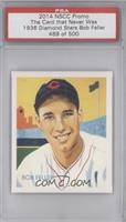 Bob Feller (1936 Diamond Stars) /500 [PSA AUTHENTIC]