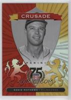 Eddie Mathews /75