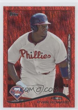 2014 Topps Red Hot Foil #105 - Ryan Howard