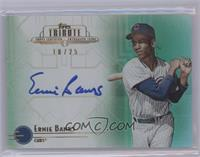 Ernie Banks /25 [Near Mint‑Mint]