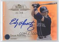 Edgar Martinez /40