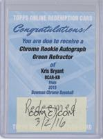 Kris Bryant [REDEMPTION Being Redeemed] #/99