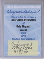 Kris Bryant [REDEMPTION Being Redeemed]