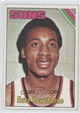 1975-76 Topps #57 - Nate Hawthorne