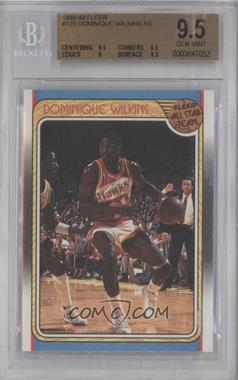 1988-89 Fleer #125 - Dominique Wilkins [BGS 9.5]