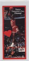 Michael Jordan, Happy Valentine's Day, Champ