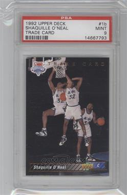 1992-93 Upper Deck #1b - Shaquille O'Neal Trade Card [PSA 9]