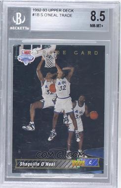 1992-93 Upper Deck #1b - Shaquille O'Neal Trade Card [BGS8.5]