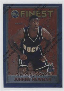 1995-96 Topps Finest - [Base] #249 - Johnny Newman