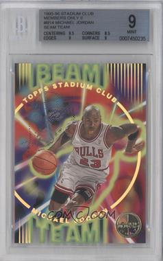 1995-96 Topps Stadium Club Beam Team Members Only #B14 - Michael Jordan [BGS 9]