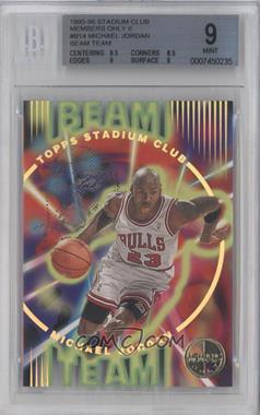 1995-96 Topps Stadium Club Beam Team Members Only #BT 14 - Michael Jordan [BGS9]