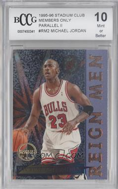 1995-96 Topps Stadium Club Reign Men Members Only #RM2 - Michael Jordan [ENCASED]