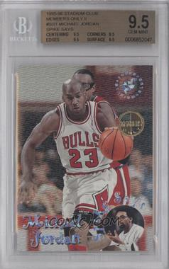 1995-96 Topps Stadium Club Spike Says Members Only #SS1 - Michael Jordan [BGS 9.5]