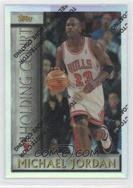 1996-97 Topps Holding Court Refractor #HC2 - Michael Jordan