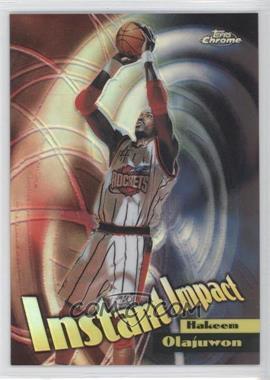 1998-99 Topps Chrome - Instant Impact - Refractor #I4 - Hakeem Olajuwon