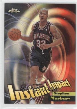 1998-99 Topps Chrome Instant Impact Refractor #I13 - Stephon Marbury