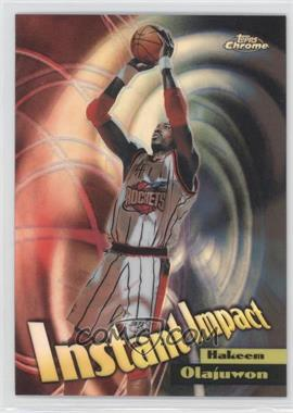 1998-99 Topps Chrome Instant Impact Refractor #I4 - Hakeem Olajuwon