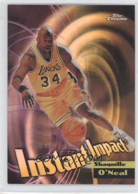 1998-99 Topps Chrome Instant Impact Refractor #I5 - Shaquille O'Neal