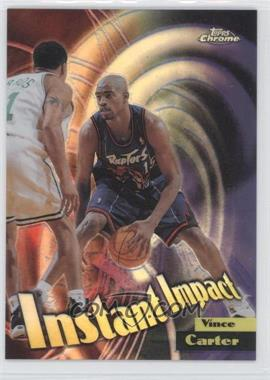1998-99 Topps Chrome Instant Impact Refractor #I8 - Vince Carter