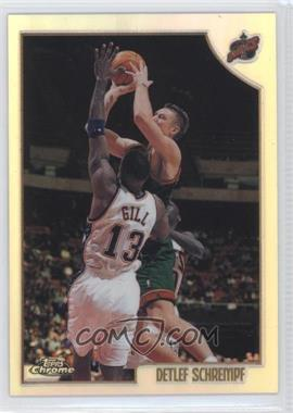 1998-99 Topps Chrome Preview Refractor #19 - Detlef Schrempf