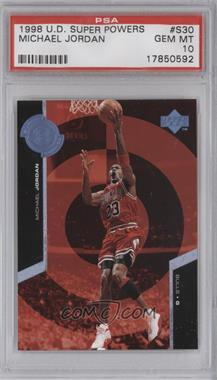 1998-99 Upper Deck Super Powers #S30 - Michael Jordan [PSA 10]