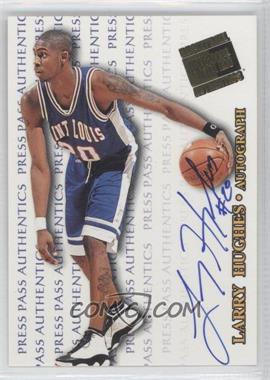 1998 Press Pass Authentics Autographs #LAHU - Larry Hughes