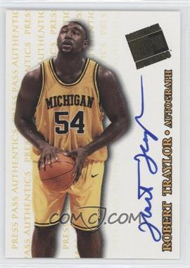 1998 Press Pass Authentics Autographs #ROTR - Robert Traylor
