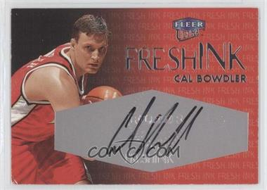1999-00 Fleer Ultra Fresh Ink [Autographed] #CABO - Cal Bowdler /1000