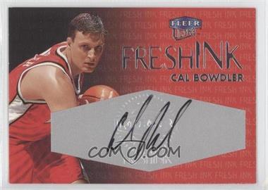 1999-00 Fleer Ultra Fresh Ink [Autographed] #N/A - Cal Bowdler /1000
