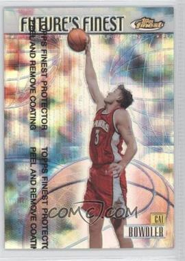 1999-00 Topps Finest Future's Finest Refractor #FF15 - Cal Bowdler /150