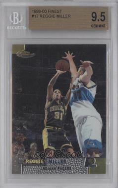 1999-00 Topps Finest #17 - Reggie Miller [BGS9.5]