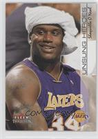 Unsung Heroes - Shaquille O'Neal