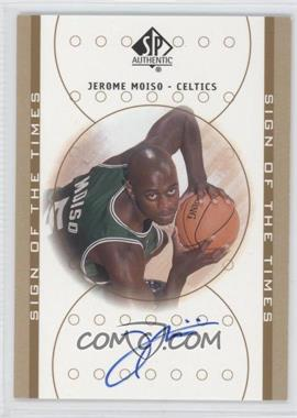 2000-01 SP Authentic Sign of the Times [Autographed] #JM - Jerome Moiso