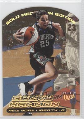 2000 Fleer Ultra WNBA Gold Medallion Edition #21G - Becky Hammon