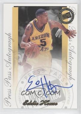 2000 Press Pass Signature Edition Autographs #EDHO - Eddie House