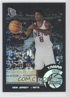 2002-03 Topps Chrome Black Border Refractor #148 - Tamar Slay /99