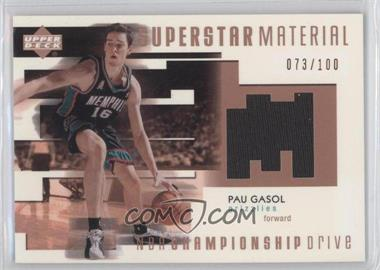 2002-03 Upper Deck Championship Drive Superstar Material Jersey #N/A - Pau Gasol /100