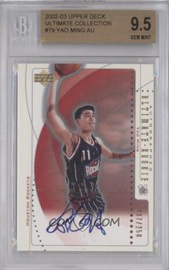 2002-03 Upper Deck Ultimate Collection - [Base] #79 - Yao Ming /250 [BGS 9.5]
